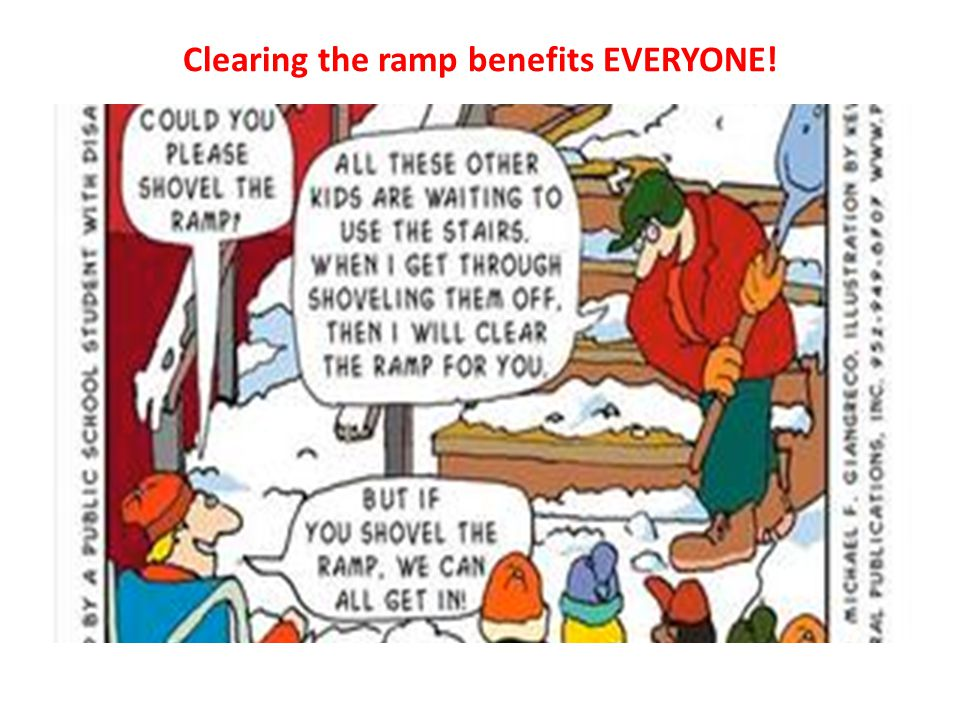 Clearing the ramp benefits EVERYONE!