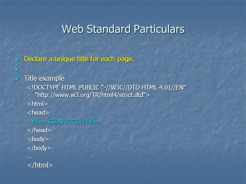Web Standard Particulars Declare a unique title for each page.