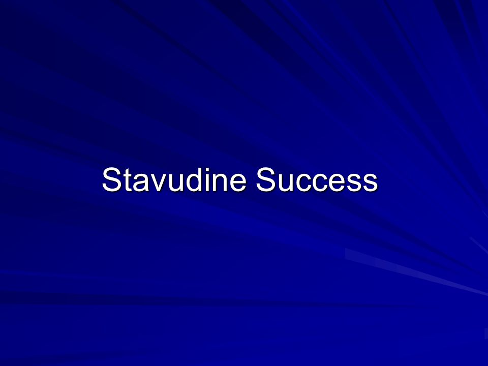 Stavudine Success