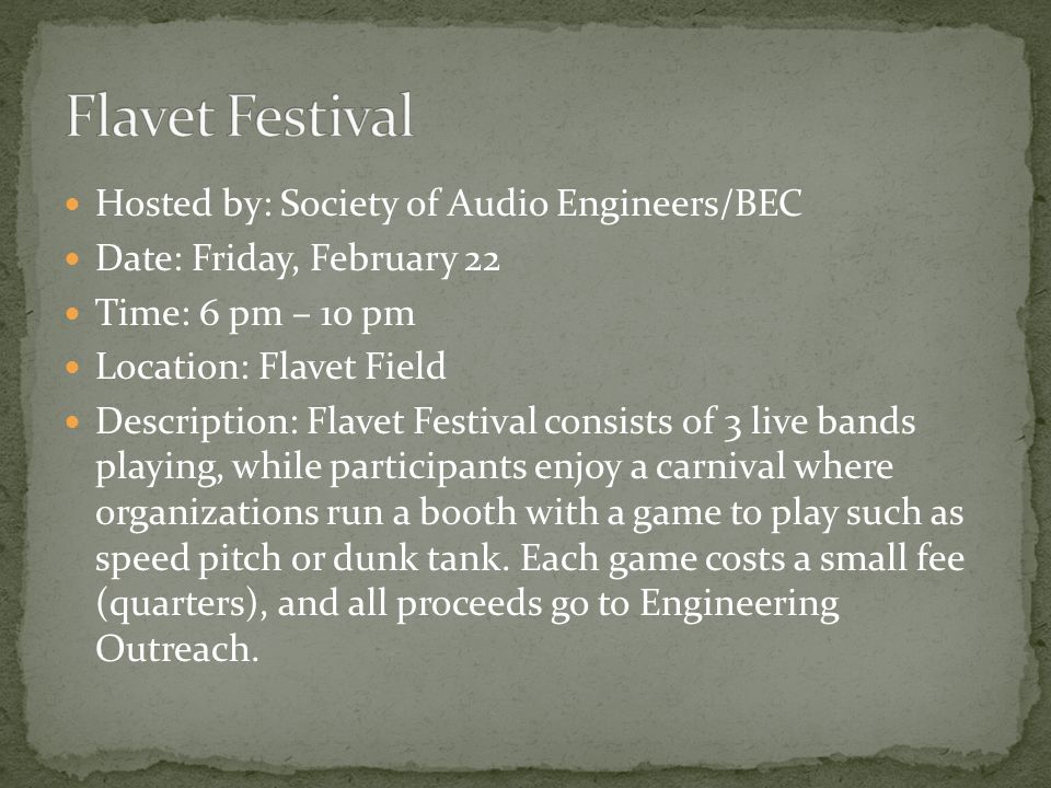 Hosted by: Society of Audio Engineers/BEC Date: Friday, February 22 Time: 6 pm – 10 pm Location: Flavet Field Description: Flavet Festival consists of