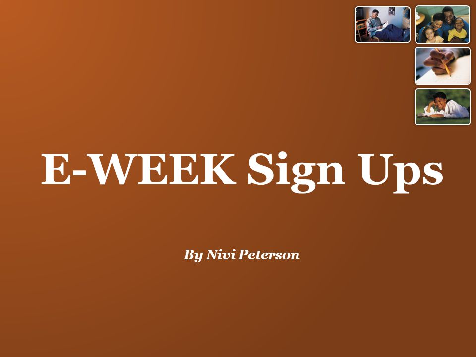 E-WEEK Sign Ups By Nivi Peterson