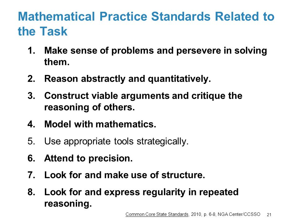 Mathematical Practice Standards Related to the Task 1.Make sense of problems and persevere in solving them. 2.Reason abstractly and quantitatively. 3.