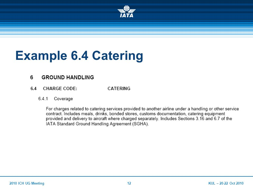 KUL – Oct ICH UG Meeting12 Example 6.4 Catering