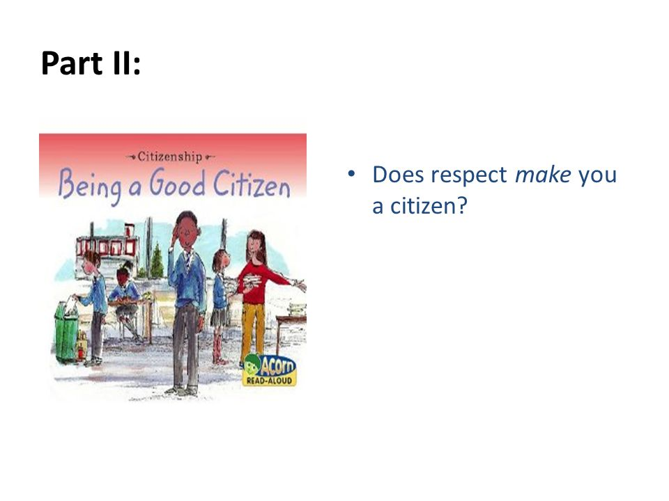 Part II: Does respect make you a citizen