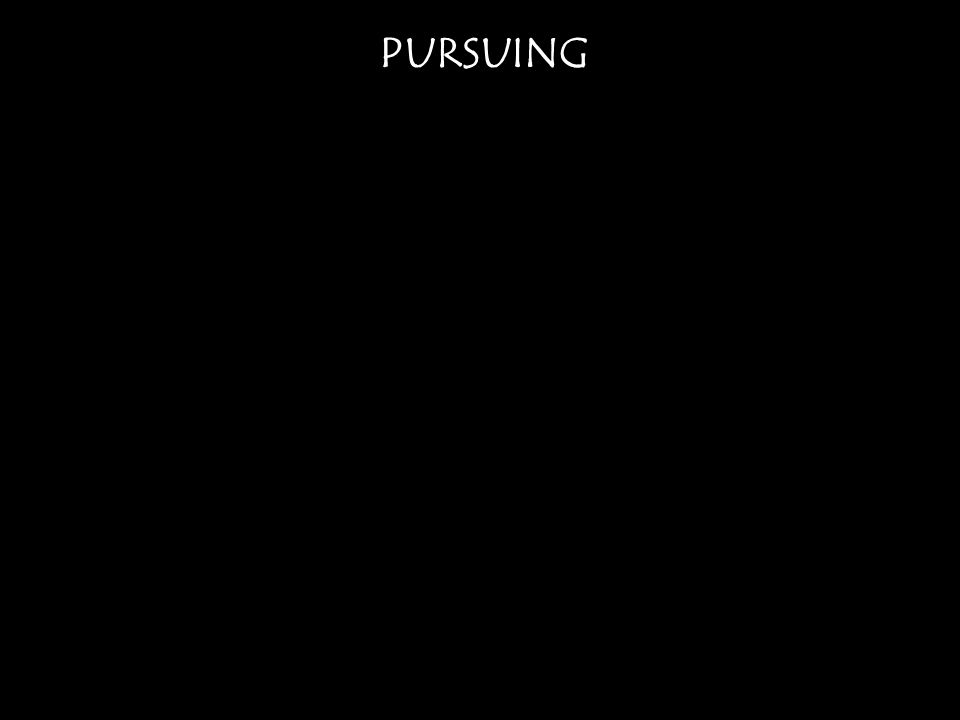 PURSUING