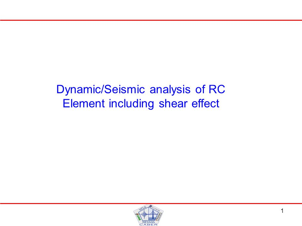 1 Dynamic/Seismic analysis of RC Element including shear effect