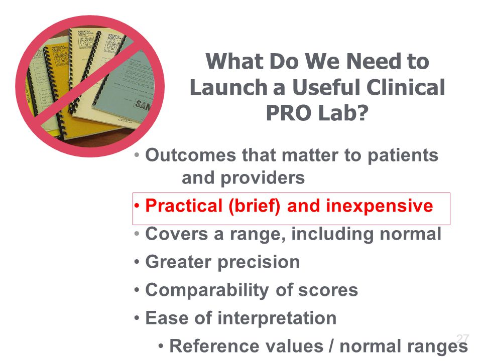 27 What Do We Need to Launch a Useful Clinical PRO Lab.
