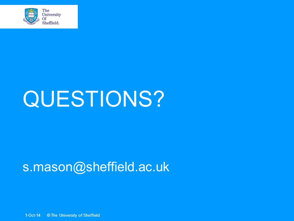 QUESTIONS 1-Oct-14© The University of Sheffield