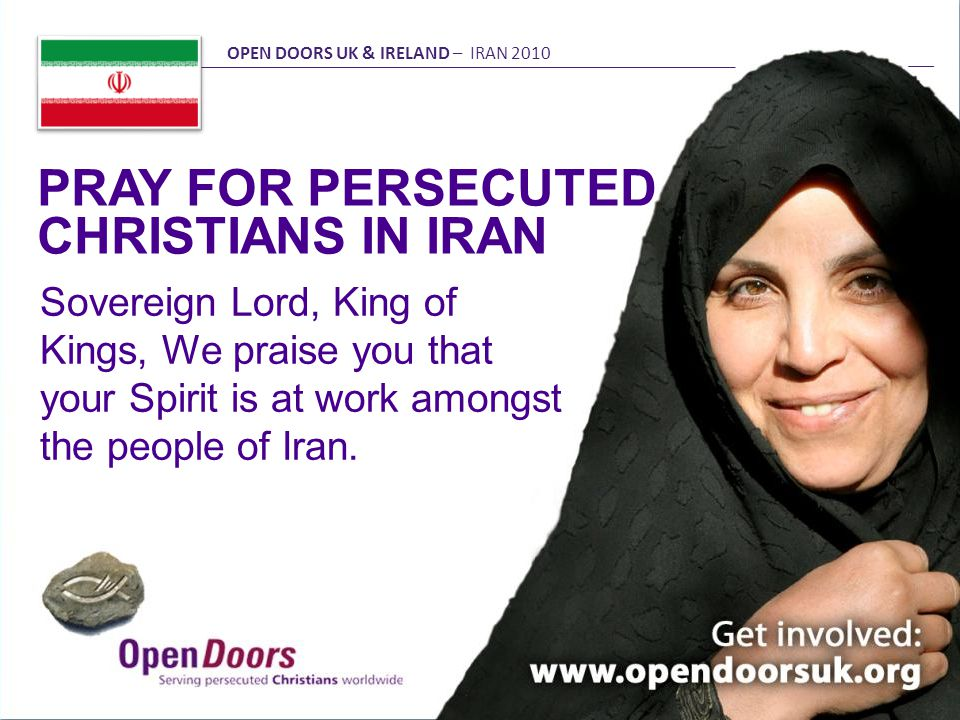 Sovereign Lord, King of Kings, We praise you that your Spirit is at work amongst the people of Iran.