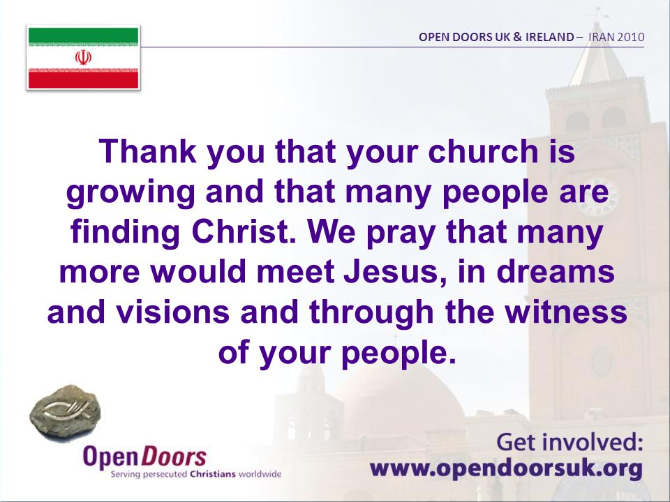 Ask God to send provision to meet the growing hunger for his word OPEN DOORS UK & IRELAND – IRAN 2010