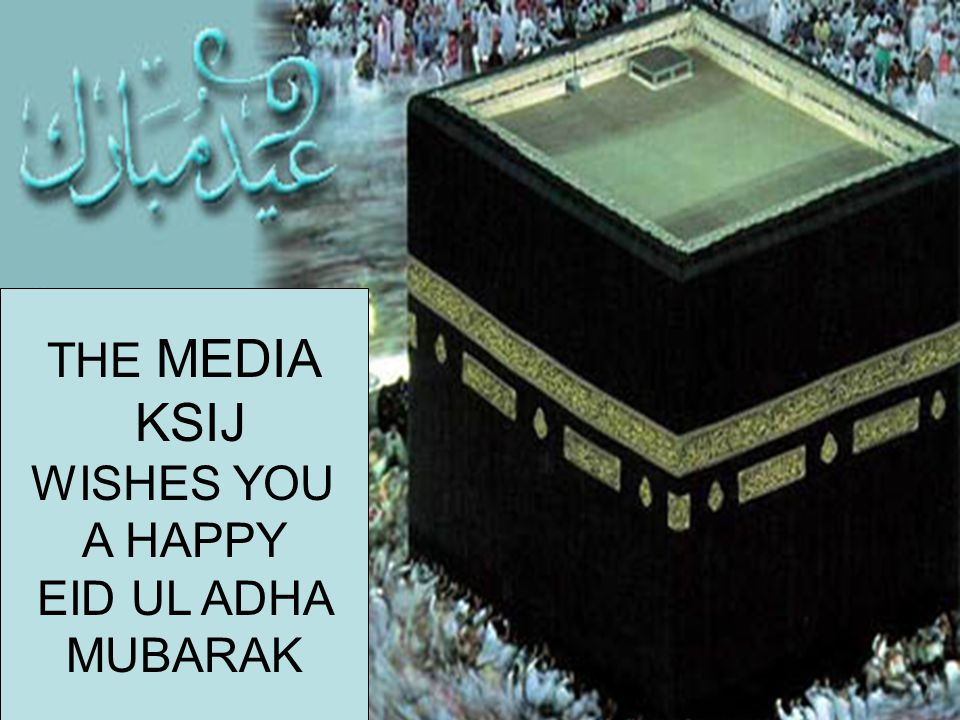 THE MEDIA KSIJ WISHES YOU A HAPPY EID UL ADHA MUBARAK