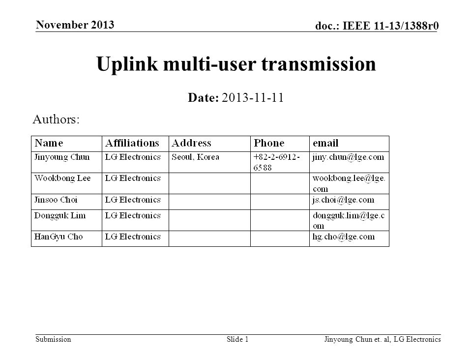Submission doc.: IEEE 11-13/1388r0 Uplink multi-user transmission Date: 2013-11-11 Slide 1Jinyoung Chun et.