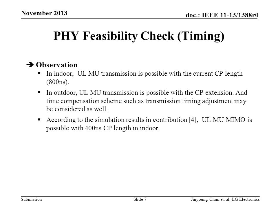 Submission doc.: IEEE 11-13/1388r0 PHY Feasibility Check (Timing)  Observation  In indoor, UL MU transmission is possible with the current CP length (800ns).