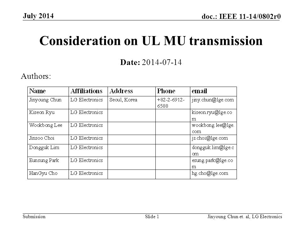 Submission doc.: IEEE 11-14/0802r0 Consideration on UL MU transmission Date: 2014-07-14 Slide 1Jinyoung Chun et.