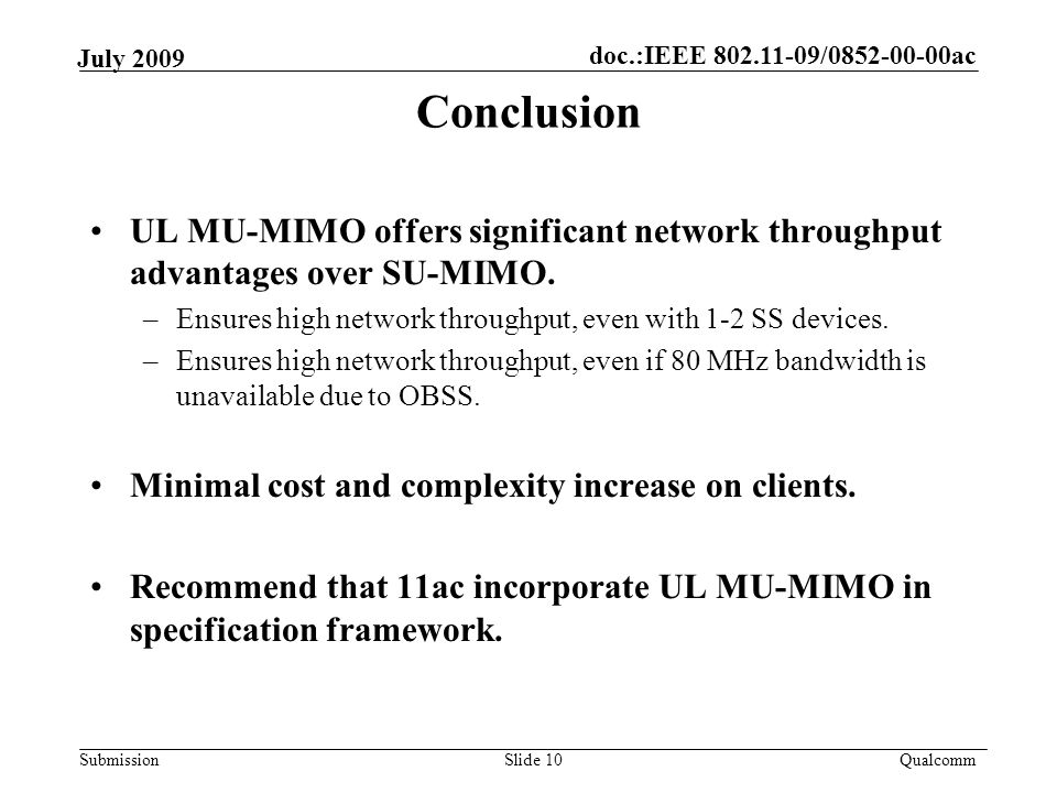 doc.:IEEE / ac Submission Qualcomm July 2009 UL MU-MIMO offers significant network throughput advantages over SU-MIMO.