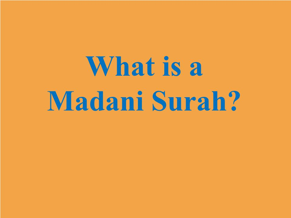 Surat-ul-Hujaraat is known as this because it was revealed after Prophet's migration to Medina.