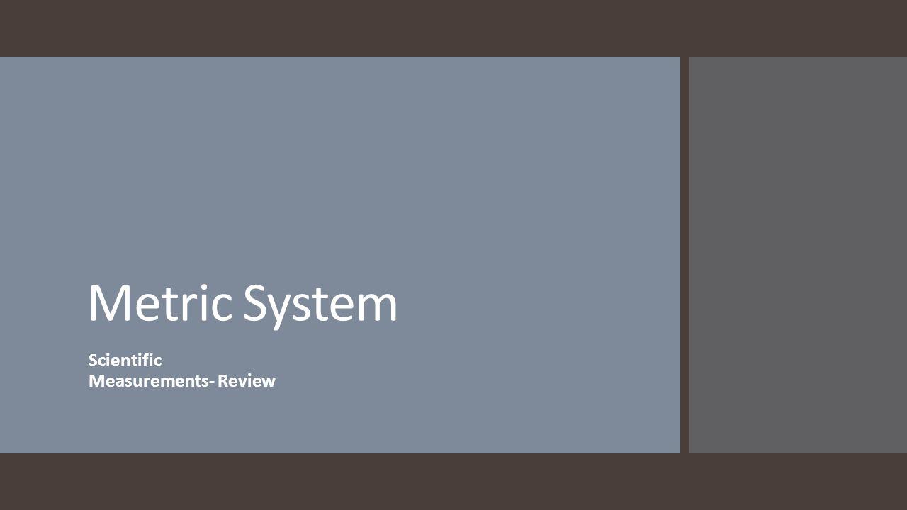 Metric System Scientific Measurements- Review