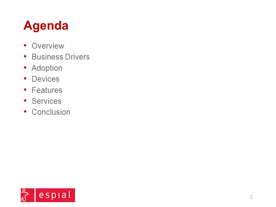 Agenda Overview Business Drivers Adoption Devices Features Services Conclusion 2