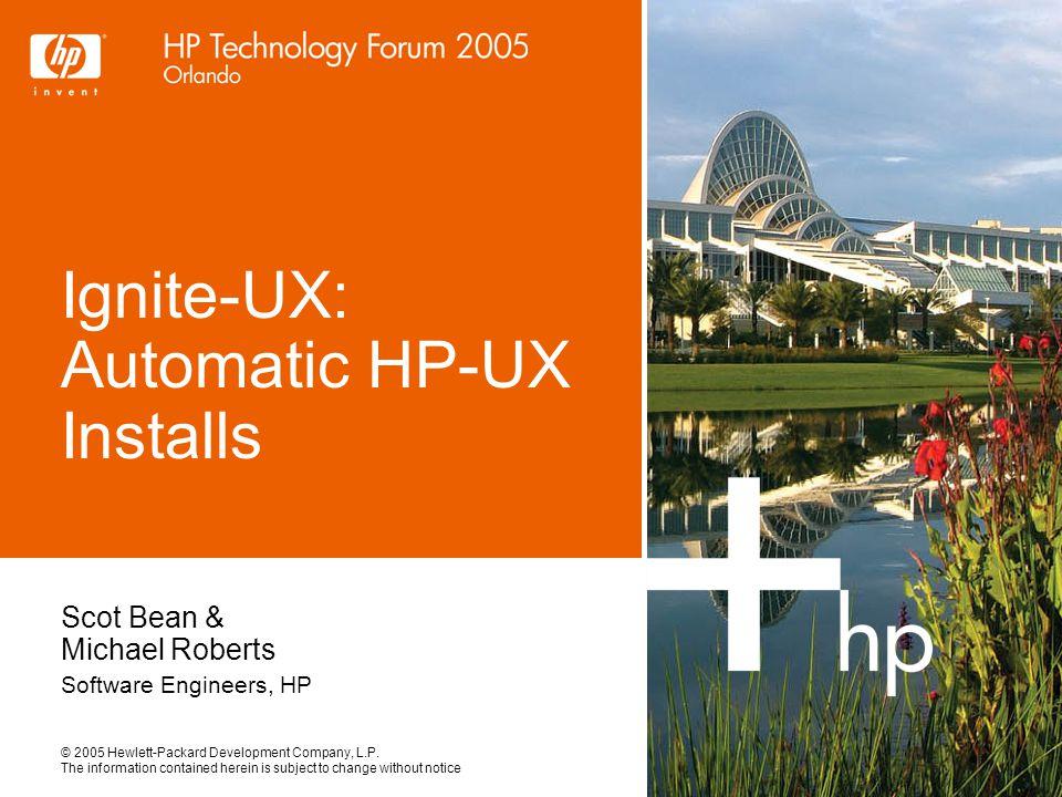 HPTF 2005 Ignite-UX: Automatic HP-UX Installs22 5.