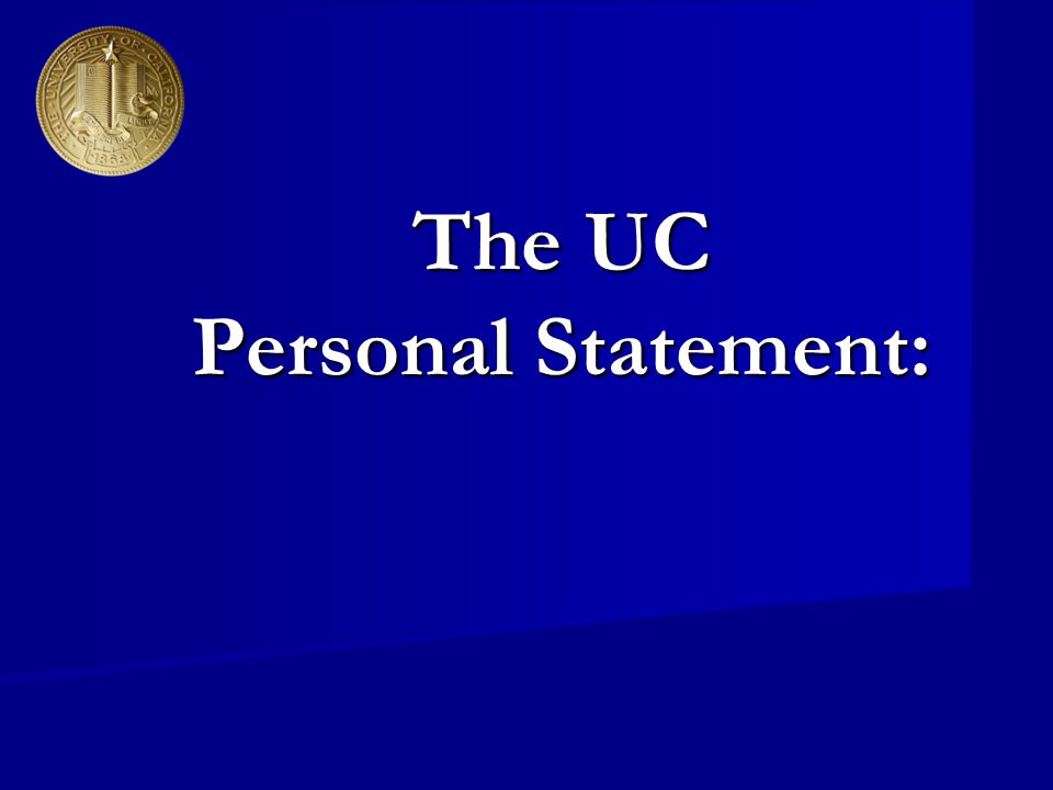 Last Thing (from UCI) Don t stress out trying to write the ultimate personal statement.