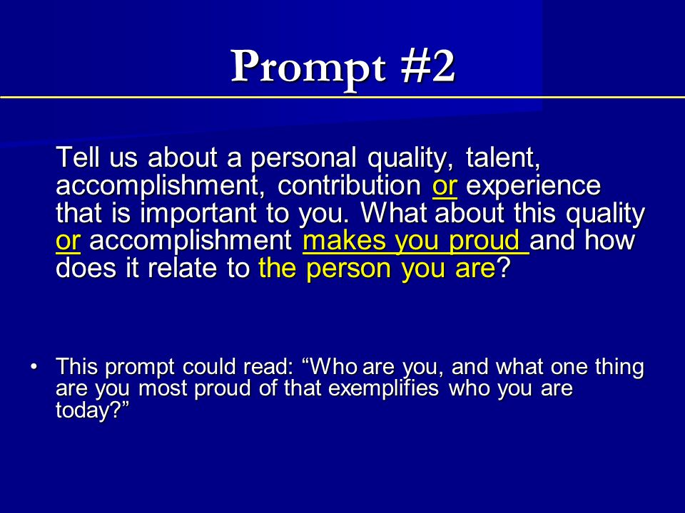 Prompt 2 Tips Consider what makes you proud.
