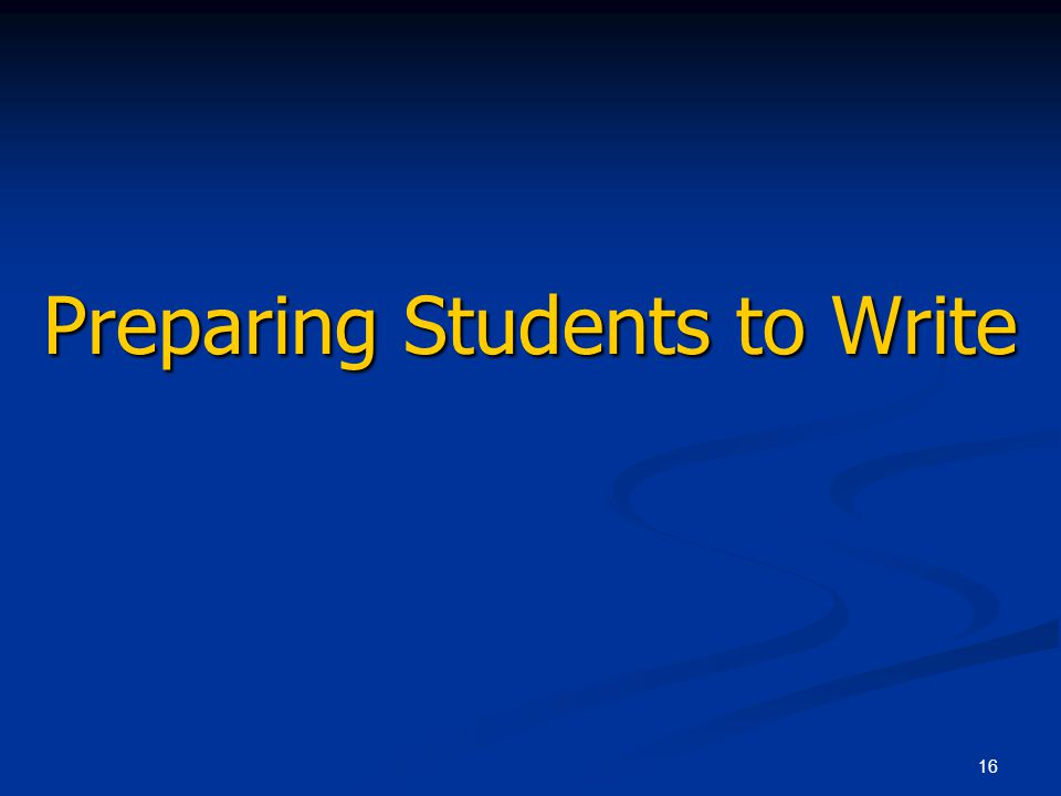 16 Preparing Students to Write