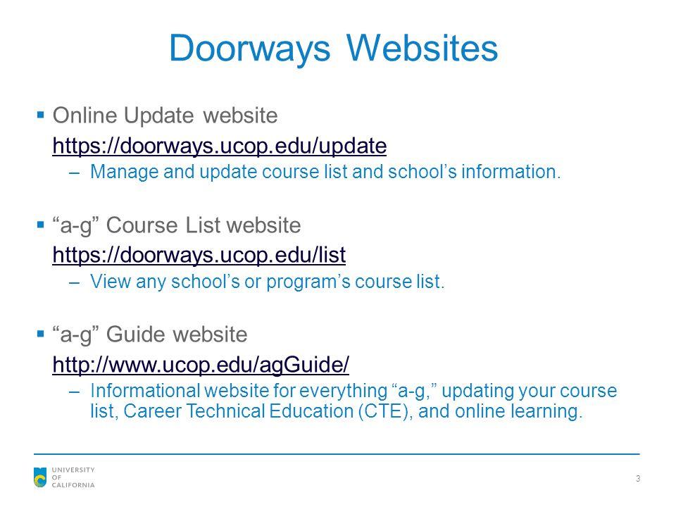 """Doorways Websites  Online Update website https://doorways.ucop.edu/update –Manage and update course list and school's information.  """"a-g"""" Course Lis"""
