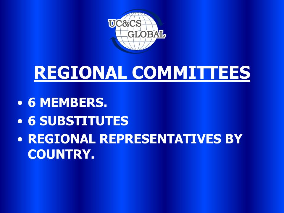 REGIONAL COMMITTEES 6 MEMBERS. 6 SUBSTITUTES REGIONAL REPRESENTATIVES BY COUNTRY.