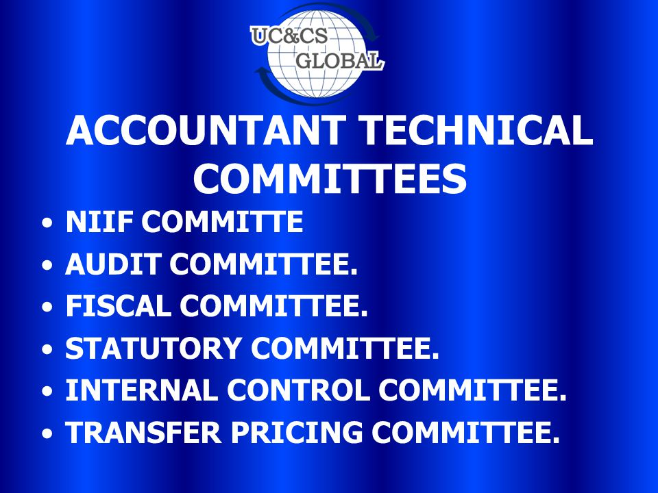 ACCOUNTANT TECHNICAL COMMITTEES NIIF COMMITTE AUDIT COMMITTEE.