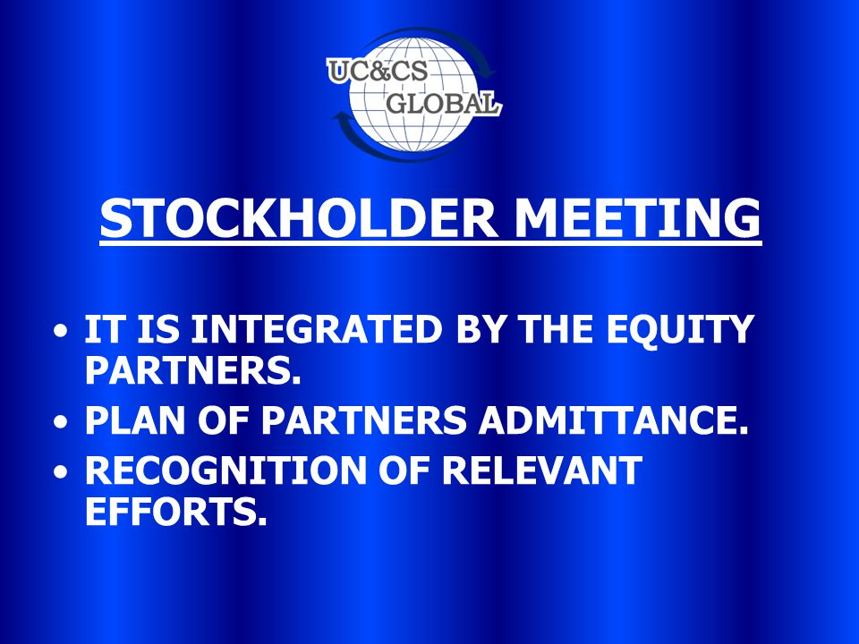 STOCKHOLDER MEETING IT IS INTEGRATED BY THE EQUITY PARTNERS.
