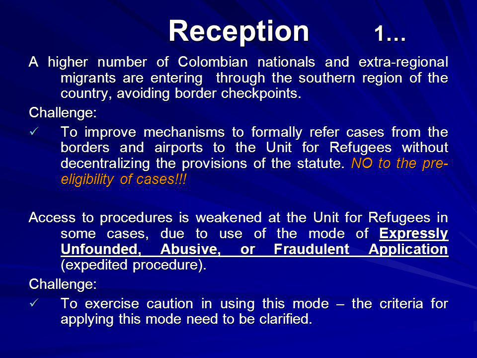 Reception 1… Reception 1… A higher number of Colombian nationals and extra-regional migrants are entering through the southern region of the country,
