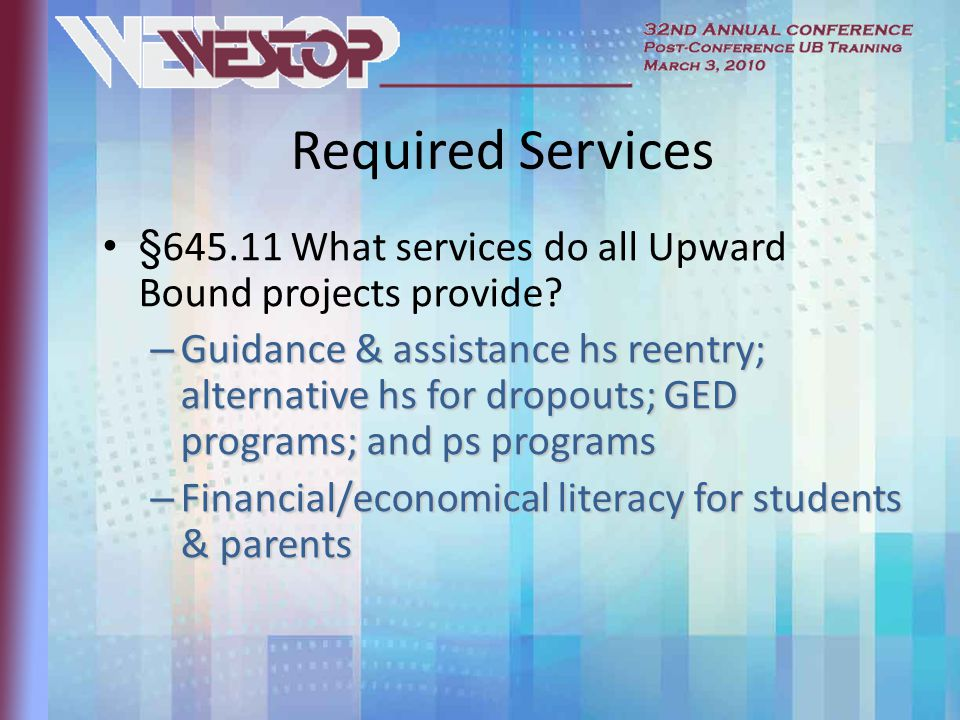 Required Services § What services do all Upward Bound projects provide.