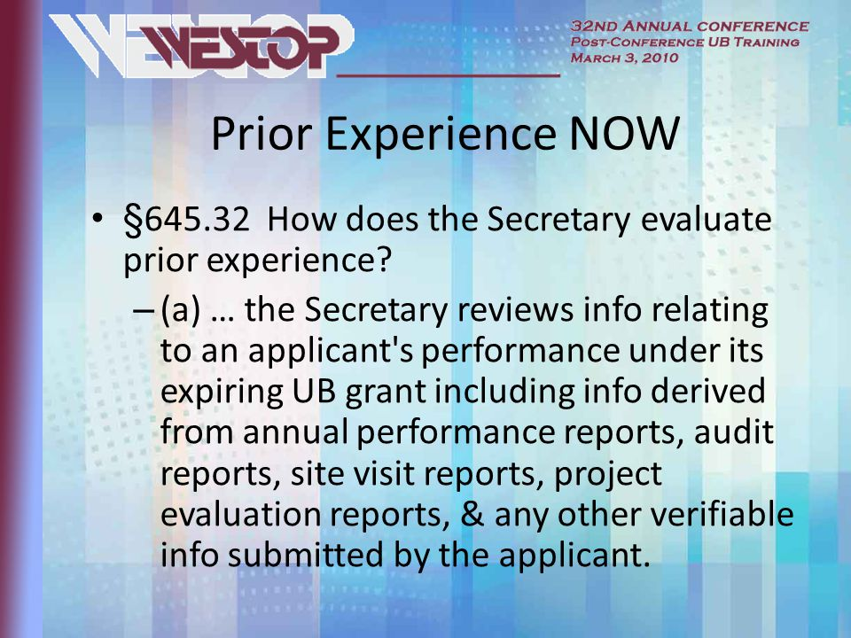 Prior Experience NOW § How does the Secretary evaluate prior experience.
