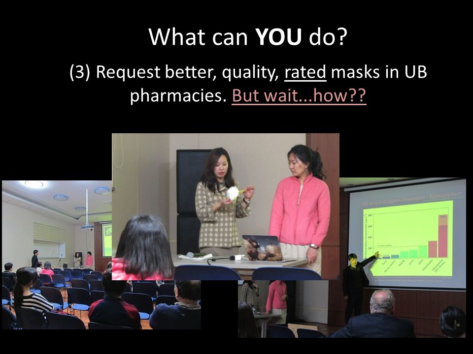 What can YOU do (3) Request better, quality, rated masks in UB pharmacies. But wait...how