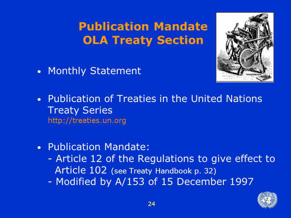 24 Publication Mandate OLA Treaty Section Monthly Statement Publication of Treaties in the United Nations Treaty Series http://treaties.un.org Publica