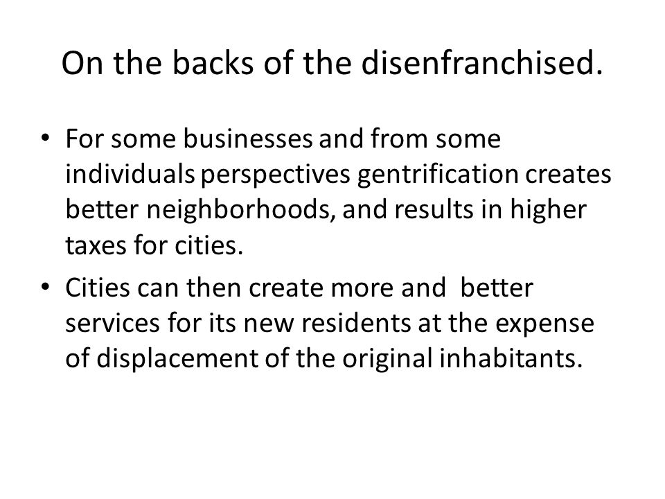 On the backs of the disenfranchised.