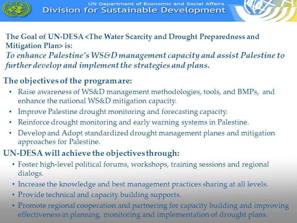 The objectives of the program are: Raise awareness of WS&D management methodologies, tools, and BMPs, and enhance the national WS&D mitigation capacit