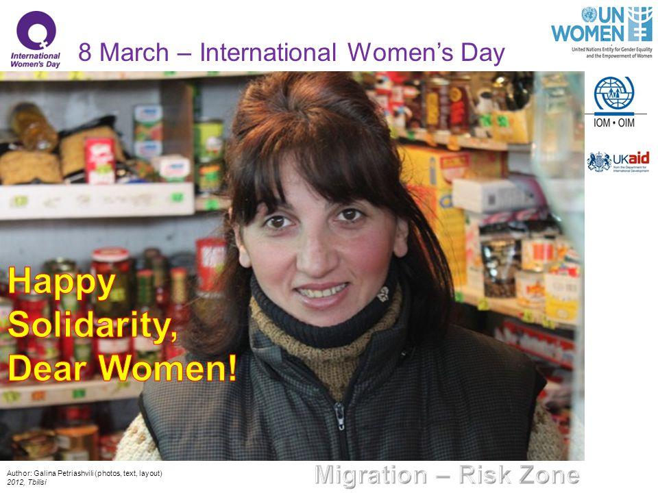 8 March – International Women's Day Author: Galina Petriashvili (photos, text, layout) 2012, Tbilisi