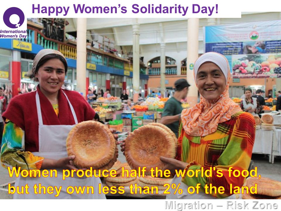 Happy Women's Solidarity, Dear Women! WOMEN make up 66% of the total working hours globally