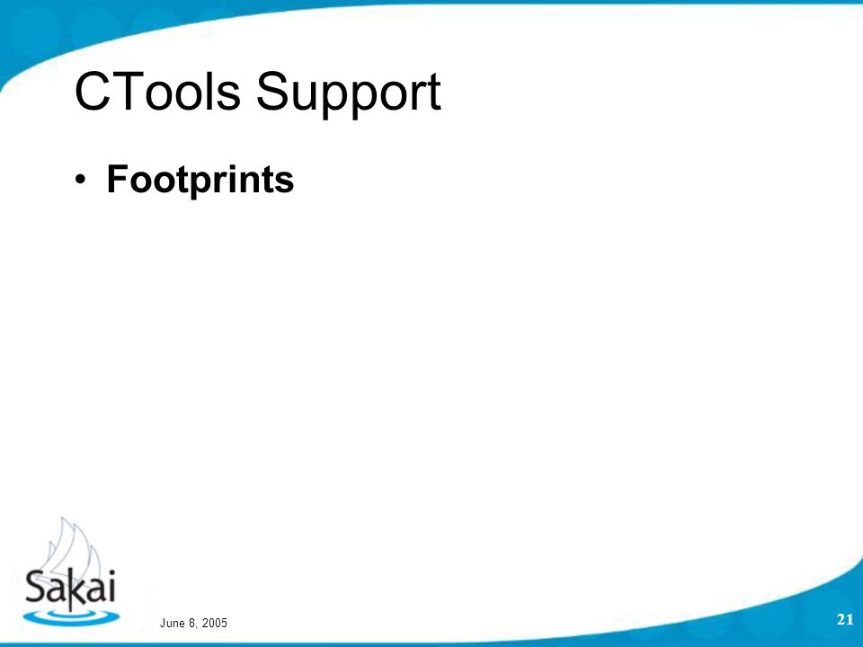 June 8, 2005 21 CTools Support Footprints