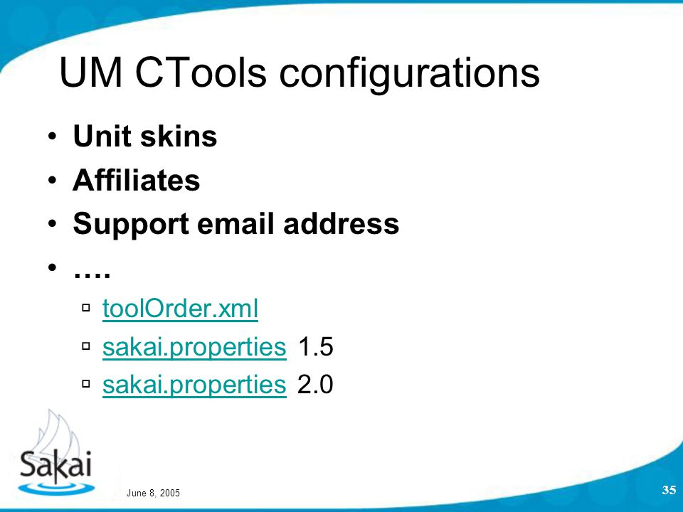 June 8, 2005 35 UM CTools configurations Unit skins Affiliates Support email address ….