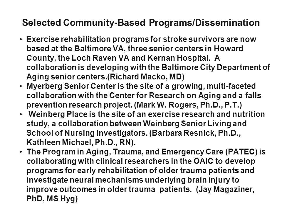 Selected Community-Based Programs/Dissemination Exercise rehabilitation programs for stroke survivors are now based at the Baltimore VA, three senior