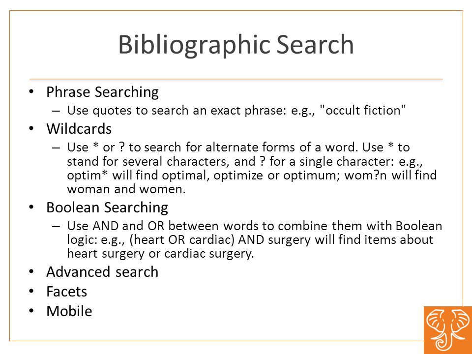 Bibliographic Search Phrase Searching – Use quotes to search an exact phrase: e.g., occult fiction Wildcards – Use * or .