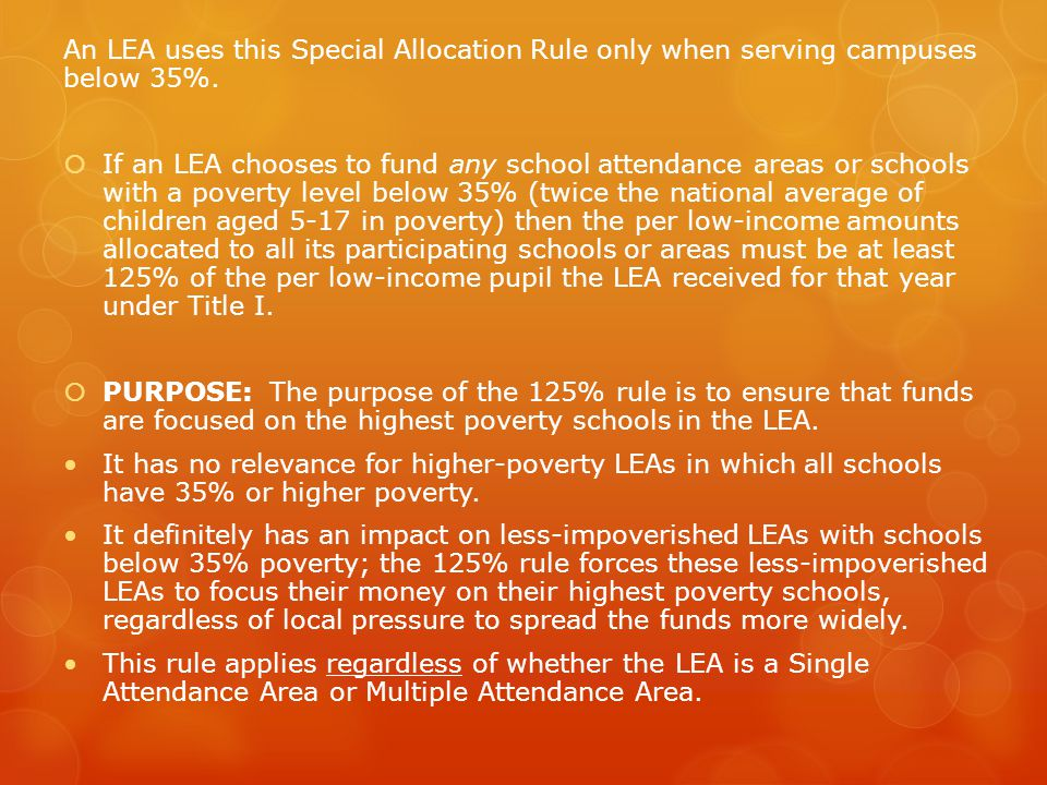 An LEA uses this Special Allocation Rule only when serving campuses below 35%.