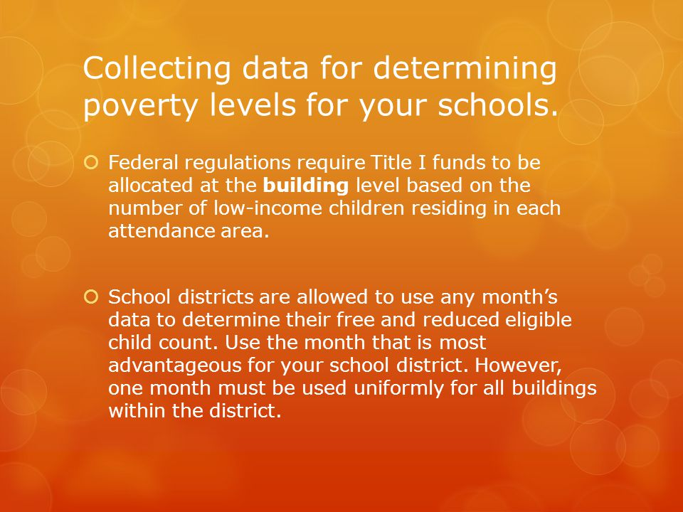 Collecting data for determining poverty levels for your schools.