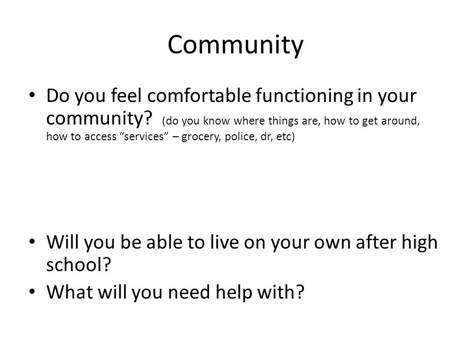 Community Do you feel comfortable functioning in your community.