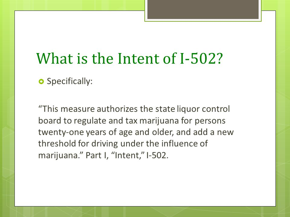 What is the Intent of I-502.