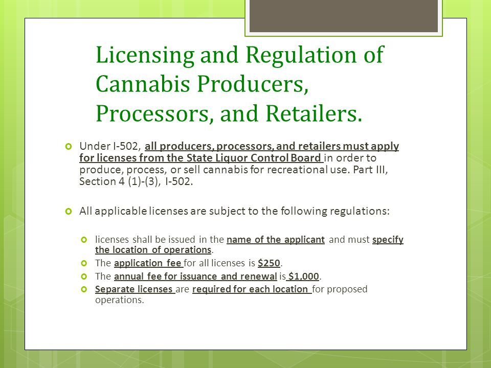 Licensing and Regulation of Cannabis Producers, Processors, and Retailers.