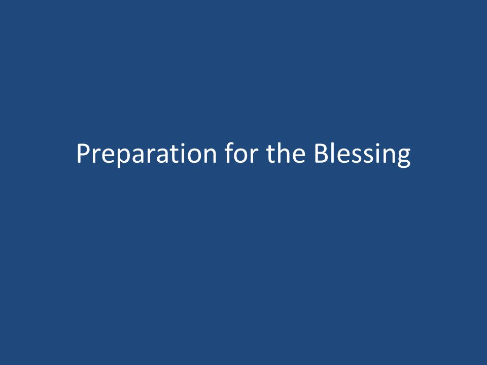 Preparation for the Blessing