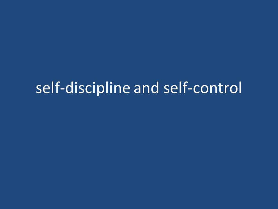 self-discipline and self-control